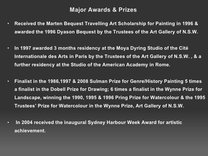 Major Awards & Prizes <ul><ul><li>Received the Marten Bequest Travelling Art Scholarship for Painting in 1996 & awarded th...