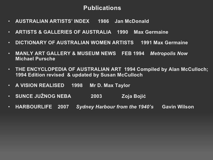 Publications <ul><ul><li>AUSTRALIAN ARTISTS' INDEX 1986 Jan McDonald </li></ul></ul><ul><li> </li></ul><ul><ul><l...