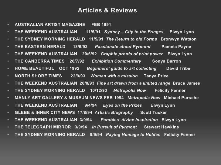 Articles & Reviews <ul><ul><li>AUSTRALIAN ARTIST MAGAZINE FEB 1991 </li></ul></ul><ul><ul><li>THE WEEKEND AUSTRALIAN...