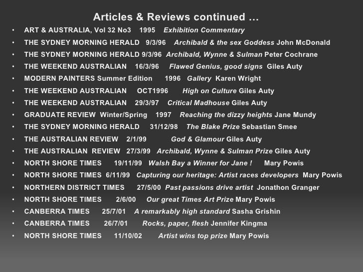 Articles & Reviews continued … <ul><ul><li>ART & AUSTRALIA, Vol 32 No3 1995  Exhibition Commentary </li></ul></ul><u...