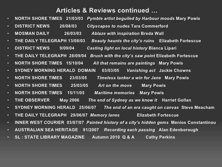 Articles & Reviews continued … <ul><ul><li>NORTH SHORE TIMES 21/03/03  Pymble artist beguiled by Harbour moods  Mary P...