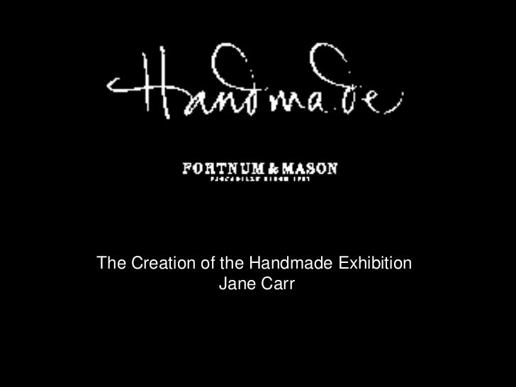 The Creation of the Handmade Exhibition<br />Jane Carr<br />