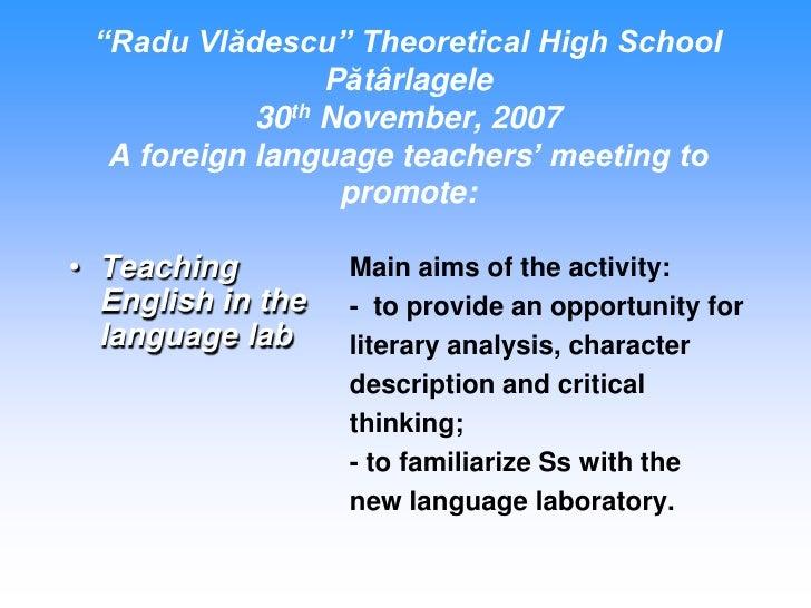 """Radu Vlădescu"" Theoretical High School                 Pătârlagele            30th November, 2007  A foreign language tea..."