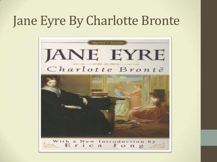 overview jane eyre by charlott bront essay Charlotte bronte herself was not beautiful and attractive and even in the novel, the protagonist ie jane eyre (jane eyre pronunciation is jane eir) is not beautiful and attractive hence the novel is essentially an autobiographical novel of charlotte bronte.