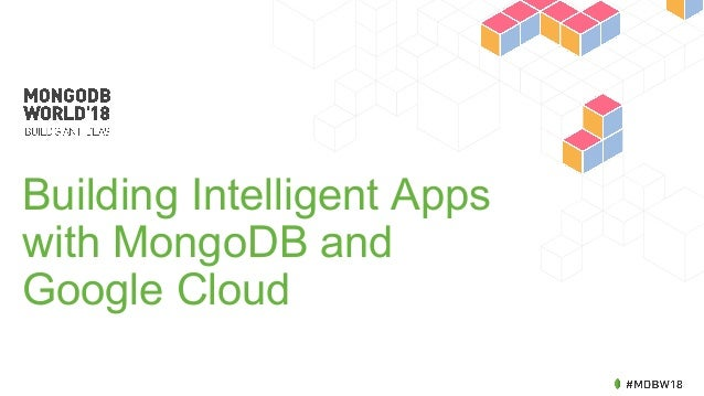 Building Intelligent Apps with MongoDB and Google Cloud