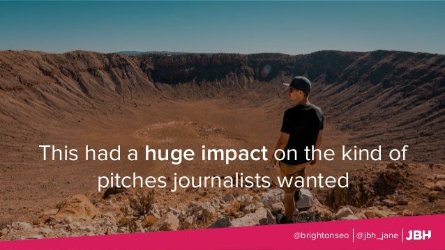 This had a huge impact on the kind of pitches journalists wanted @brightonseo @jbh_jane