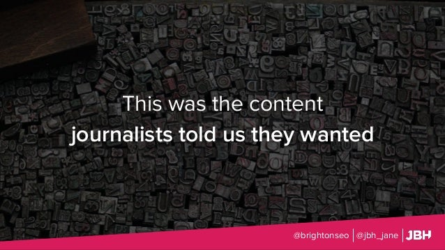 This was the content journalists told us they wanted @brightonseo @jbh_jane
