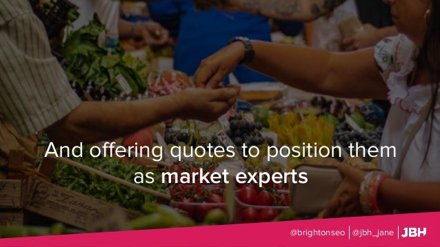 And offering quotes to position them as market experts @brightonseo @jbh_jane
