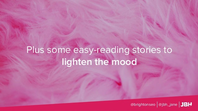 Plus some easy-reading stories to lighten the mood @brightonseo @jbh_jane
