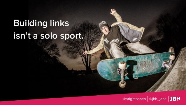Building links isn't a solo sport. @brightonseo @jbh_jane