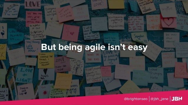 But being agile isn't easy @brightonseo @jbh_jane