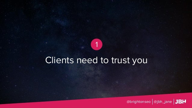 @brightonseo @jbh_jane 1 Clients need to trust you