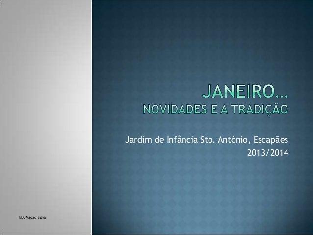 Jardim de Infância Sto. António, Escapães 2013/2014  ED. Mjoão Silva