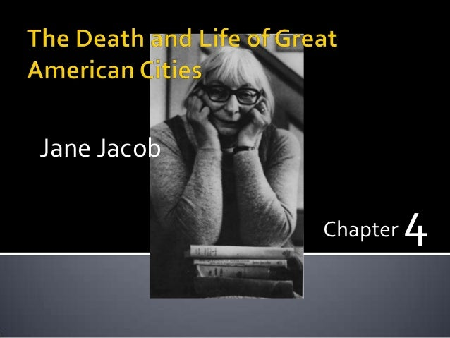 Jane Jacob             Chapter   4