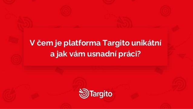 V čem je platforma Targito unikátní a jak vám usnadní práci?