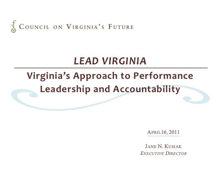 LEADVIRGINIAVirginia'sApproachtoPerformance   LeadershipandAccountability                         APRIL16, 2011     ...