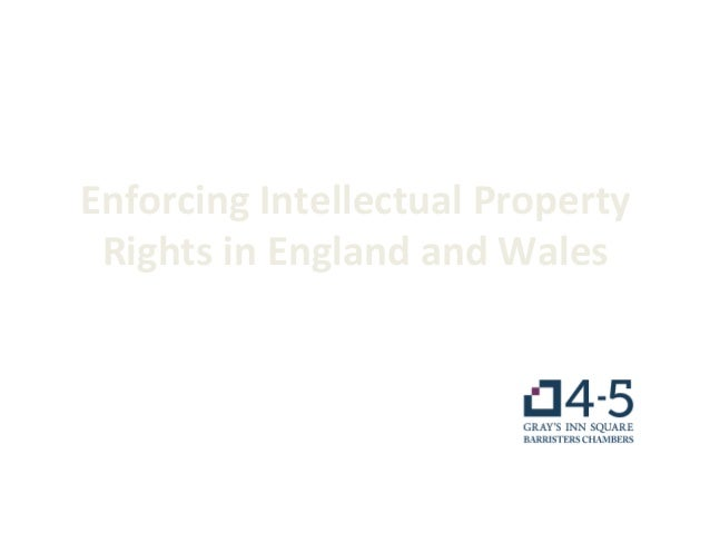 Enforcing  Intellectual  Property   Rights  in  England  and  Wales   Jane  Lambert     4-‐5    ...
