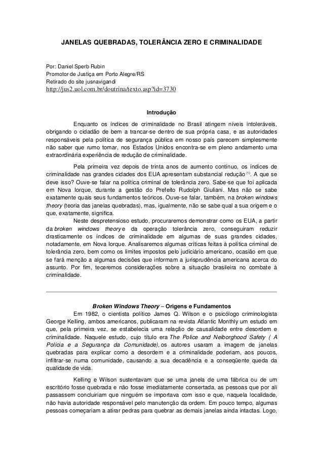 JANELAS QUEBRADAS, TOLERÂNCIA ZERO E CRIMINALIDADEPor: Daniel Sperb RubinPromotor de Justiça em Porto Alegre/RSRetirado do...