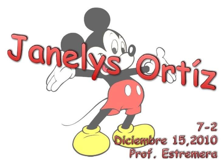 JanelysOrtíz León<br />7-2 <br />Diciembre 15,2010 <br />Prof. Estremera<br />