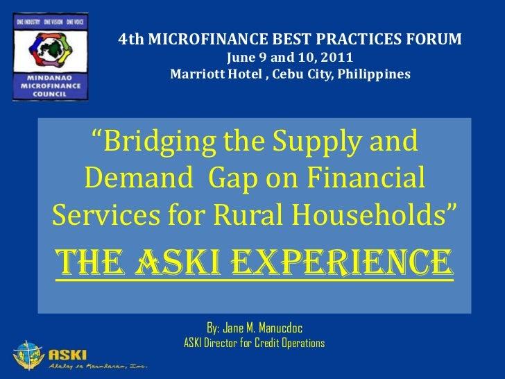 "4th MICROFINANCE BEST PRACTICES FORUM<br />June 9 and 10, 2011<br />Marriott Hotel , Cebu City, Philippines<br />""Bridging..."