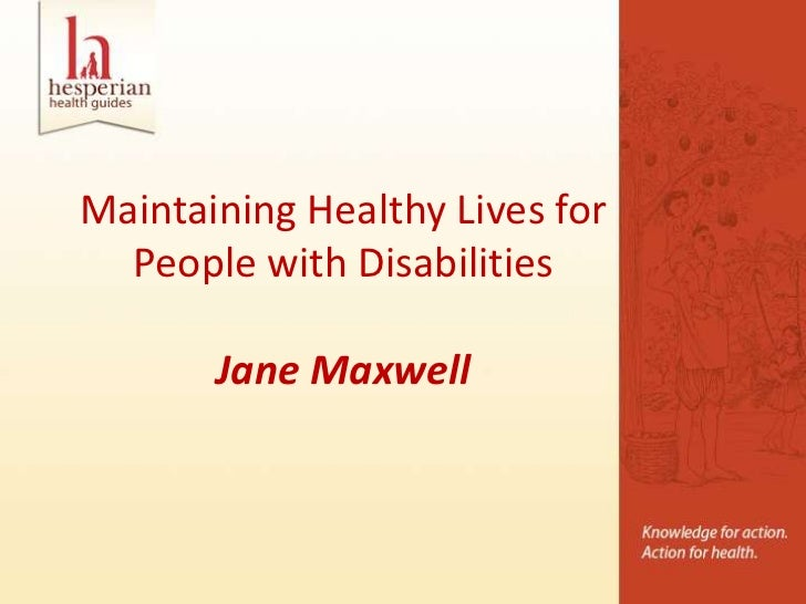 Maintaining Healthy Lives for  People with Disabilities       Jane Maxwell