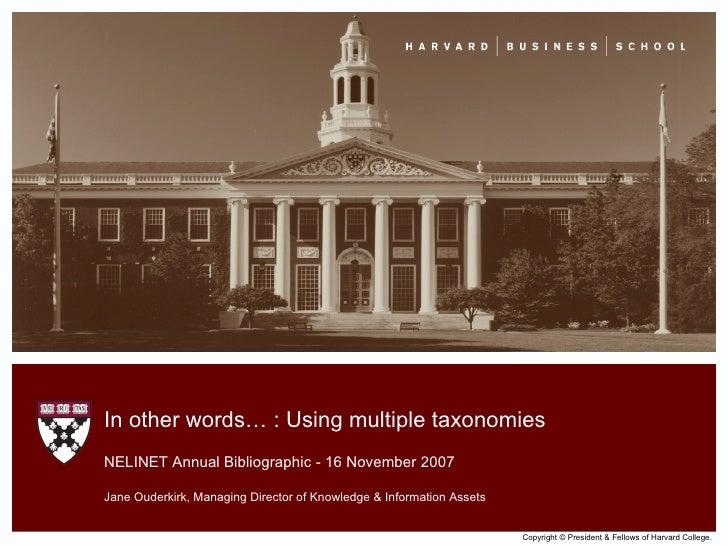 Copyright © President & Fellows of Harvard College. NELINET Annual Bibliographic - 16 November 2007 Jane Ouderkirk, Managi...