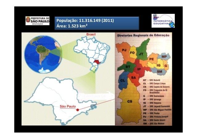 População: 11.316.149 (2011) Área: 1.523 km²