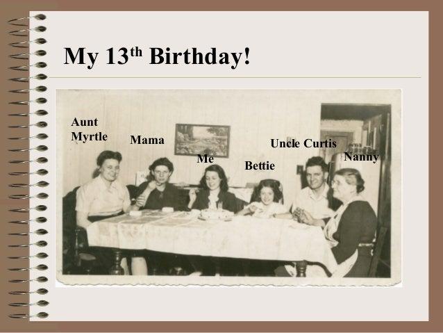My 13thBirthday!AuntMyrtle MamaMeBettieUncle CurtisNanny