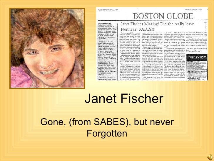Janet Fischer Gone, (from SABES), but never Forgotten