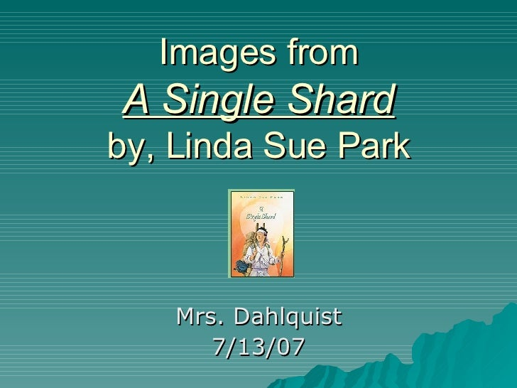 Images from A Single Shard by, Linda Sue Park Mrs. Dahlquist 7/13/07