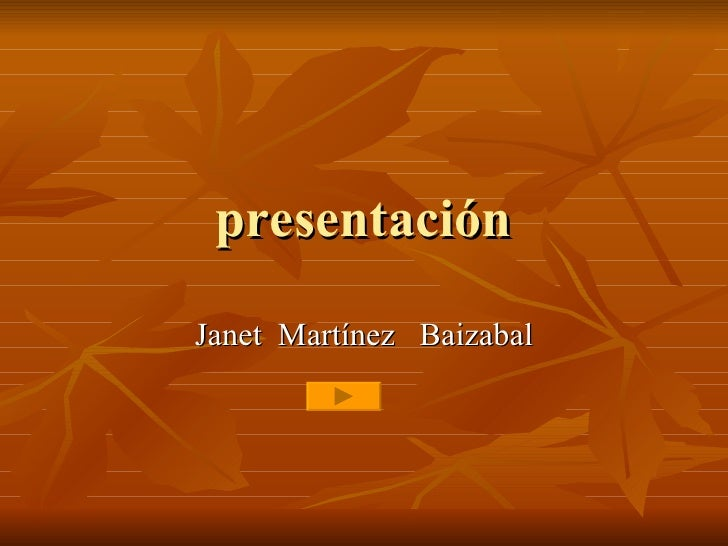 presentación Janet  Martínez  Baizabal