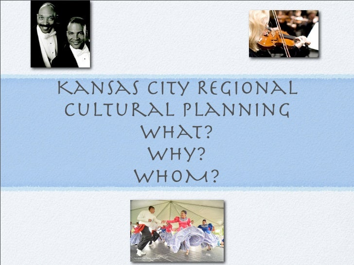 TextKansas City RegionalCultural Planning      What?       why?     whoM?        Text