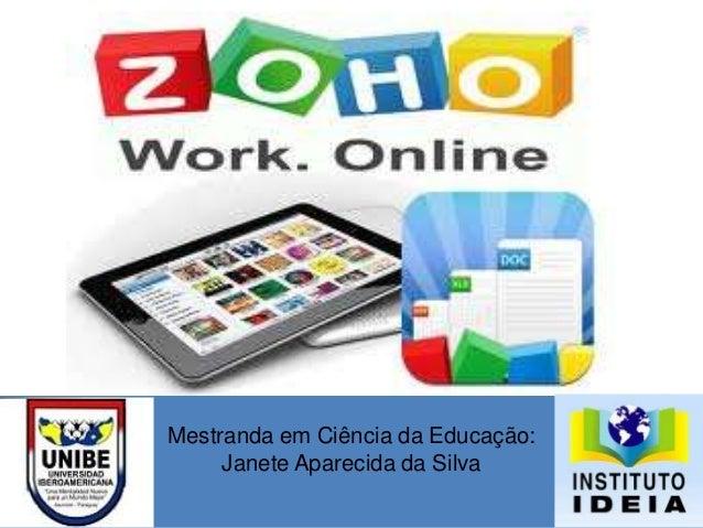 Mestranda em Ciência da Educação: Janete Aparecida da Silva