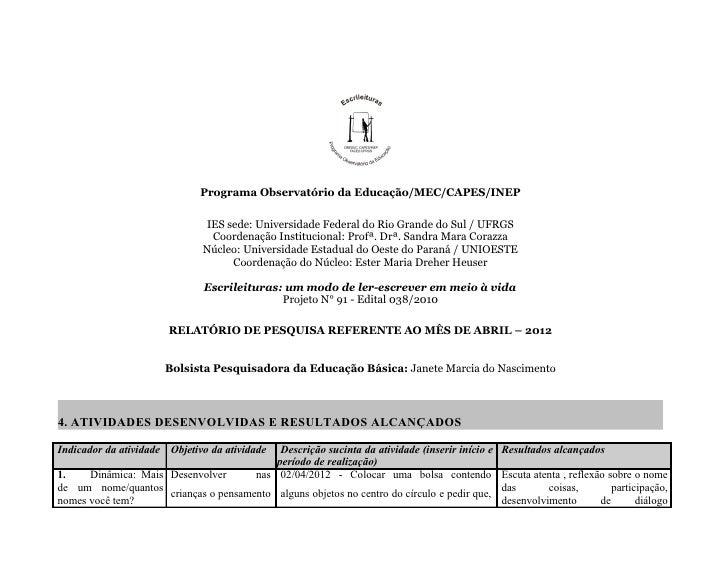 Programa Observatório da Educação/MEC/CAPES/INEP                              IES sede: Universidade Federal do Rio Grande...