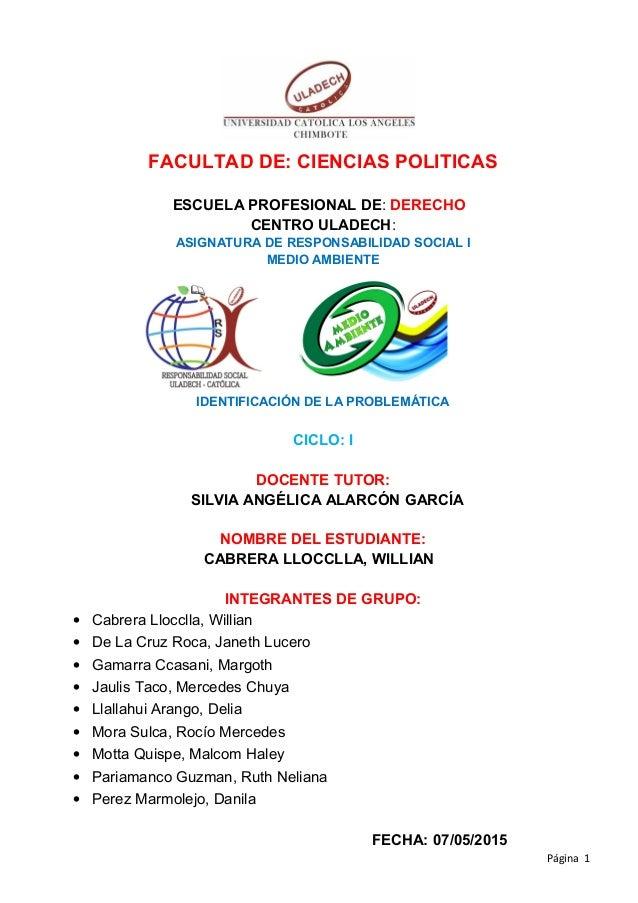 FACULTAD DE: CIENCIAS POLITICAS ESCUELA PROFESIONAL DE: DERECHO CENTRO ULADECH: ASIGNATURA DE RESPONSABILIDAD SOCIAL I MED...