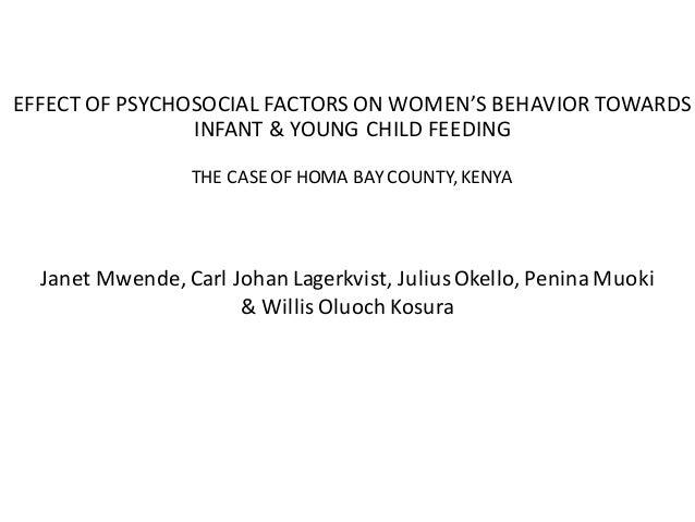 EFFECTOFPSYCHOSOCIALFACTORSONWOMEN'SBEHAVIORTOWARDS INFANT&YOUNGCHILDFEEDING THECASEOFHOMABAYCOUNTY,KEN...