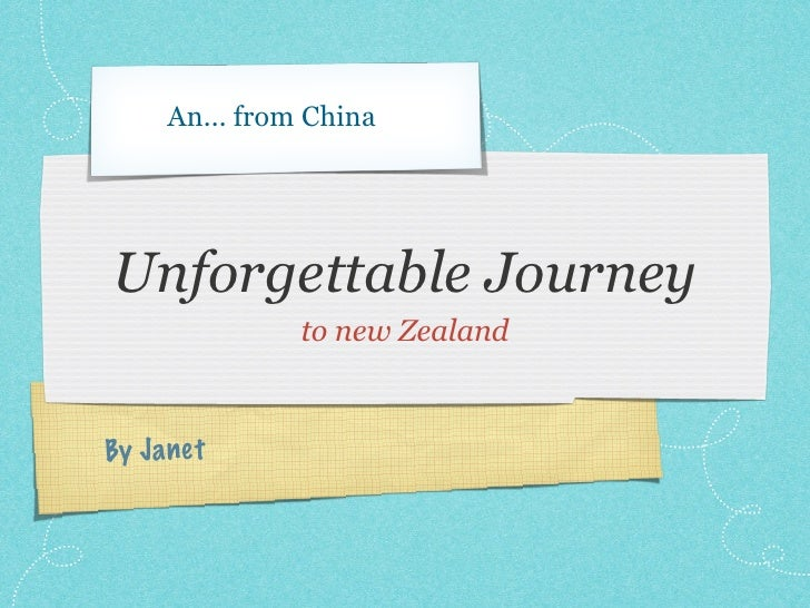 An... from ChinaUnforgettable Journey               to new ZealandBy Ja net