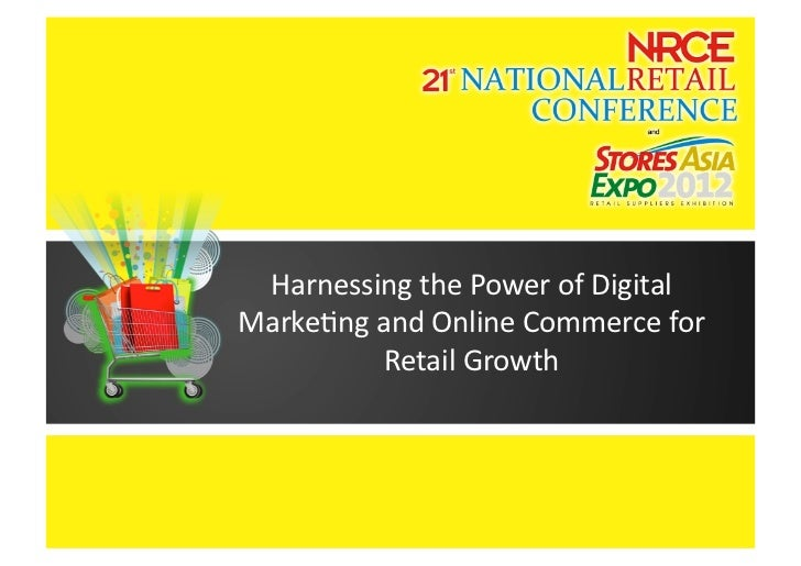 Harnessing the Power of Digital Marke4ng and Online Commerce for              Retail Growth