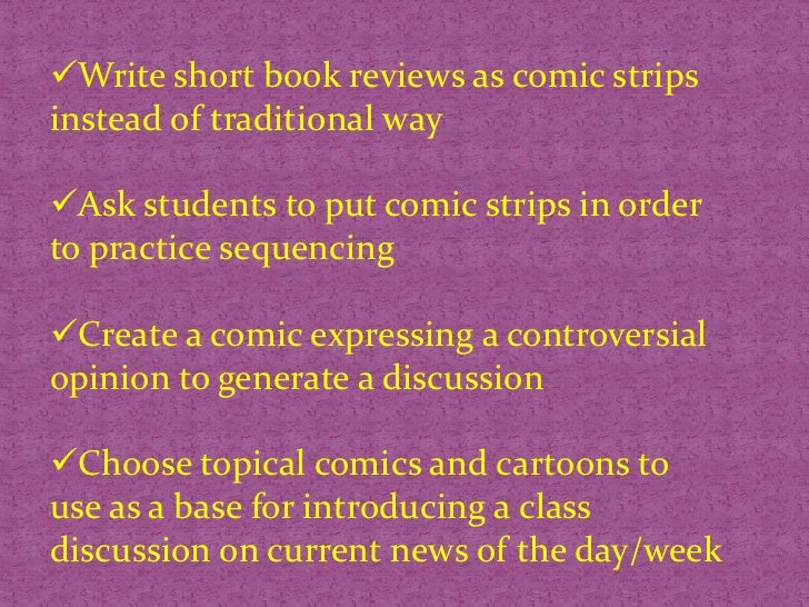 Print out and enlarge individual comic strips and then display them on classroom walls