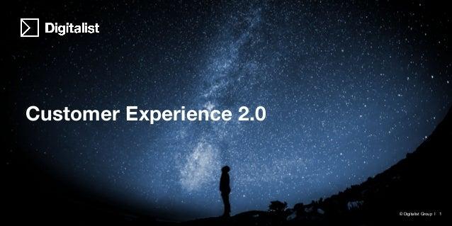 Customer Experience 2.0 © Digitalist Group I 1