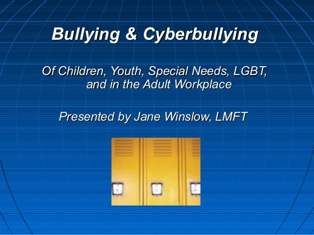 Bullying & CyberbullyingBullying & Cyberbullying Of Children, Youth, Special Needs, LGBT,Of Children, Youth, Special Needs...