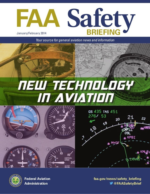 FAA Safety January/February 2014  BRIEFING  Your source for general aviation news and information  NEW TECHNOLOGY IN AVIAT...