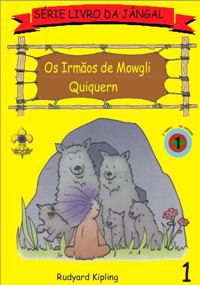SÉRIE LIVRO DA JÂNGAL Os Irmãos de Mowgli Quiquern Rudyard Kipling 1 DE CROP ESM C E E T R É 1