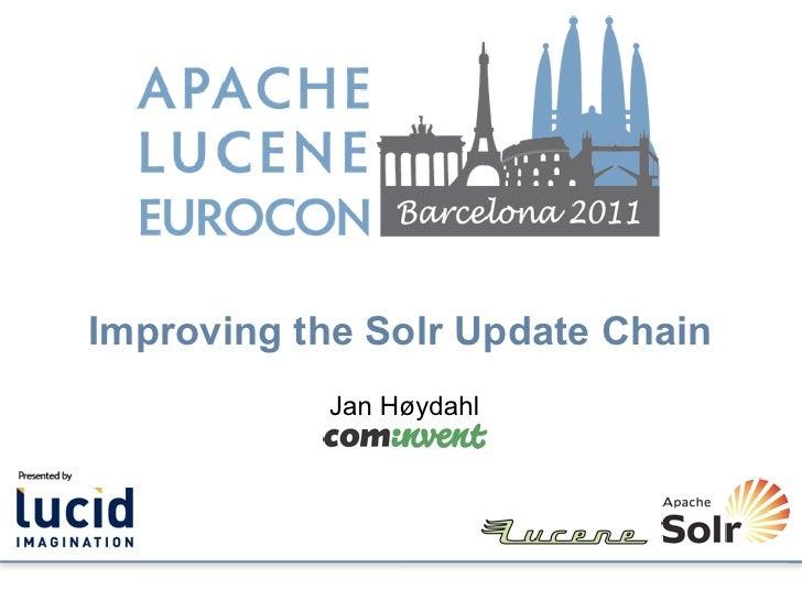 Improving the Solr Update Chain           Jan Høydahl