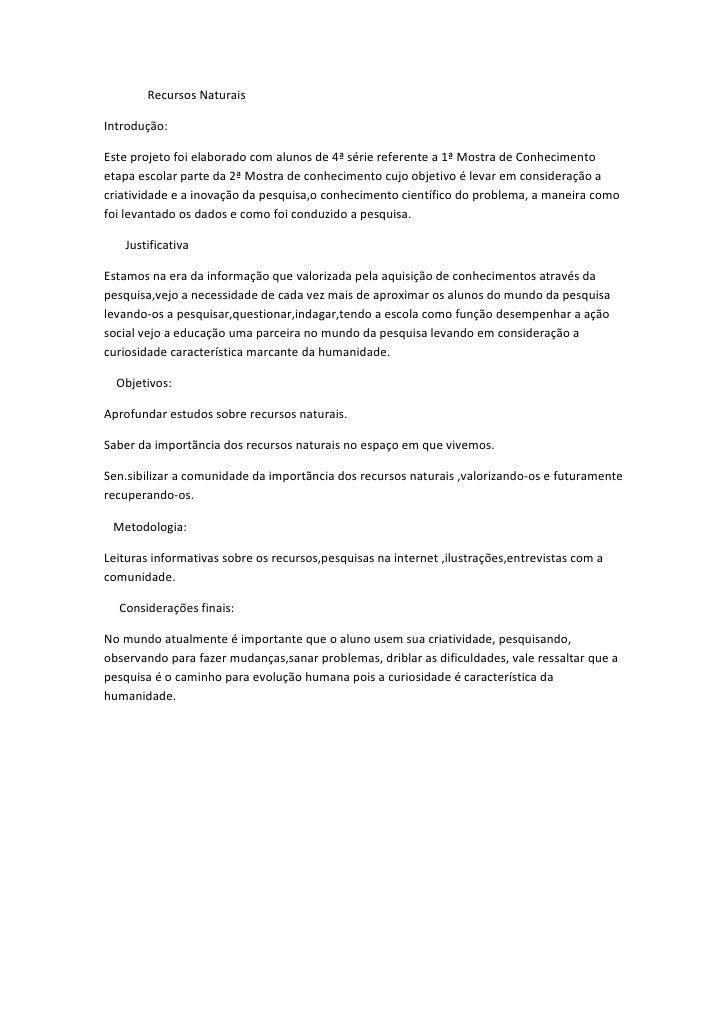 Recursos Naturais  Introdução:  Este projeto foi elaborado com alunos de 4ª série referente a 1ª Mostra de Conhecimento et...