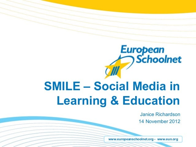 SMILE – Social Media in Learning & Education                            Janice Richardson                           14 Nov...