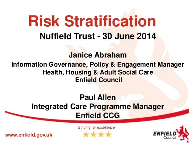 Risk Stratification Nuffield Trust - 30 June 2014 Janice Abraham Information Governance, Policy & Engagement Manager Healt...