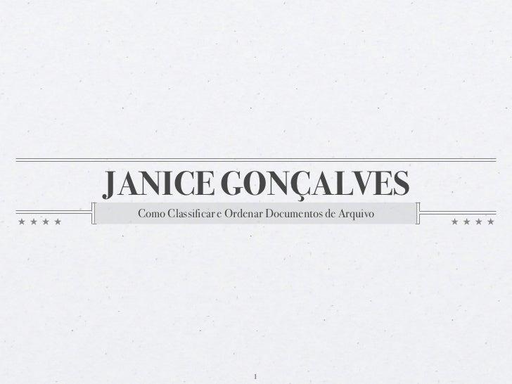 JANICE GONÇALVES Como Classificar e Ordenar Documentos de Arquivo                        1