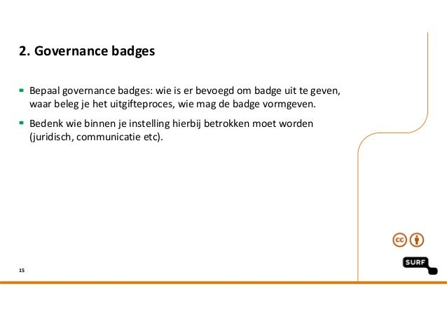 2.Governancebadges Bepaalgovernancebadges:wieiserbevoegdombadgeuittegeven, waarbelegjehetuitgifteproces...