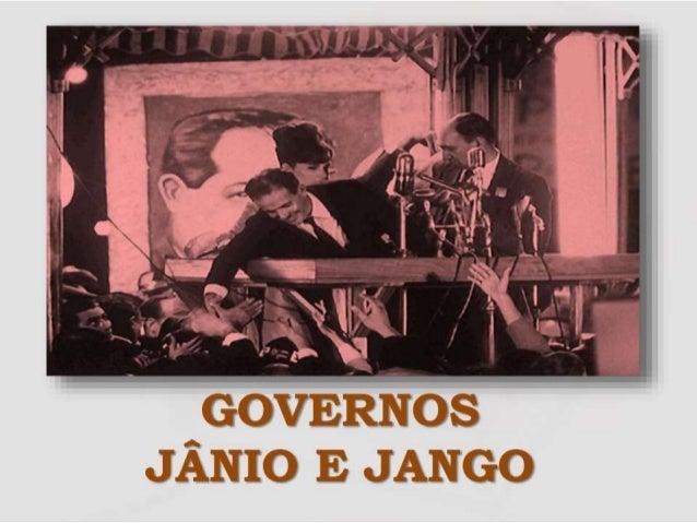 GOVERNOS JÂNIO E JANGO